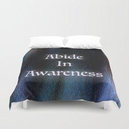 Abide In Awareness Inspiration Duvet Cover