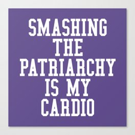 Smashing The Patriarchy is My Cardio (Ultra Violet) Canvas Print