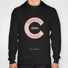 Creativity Takes Courage - Henri Matisse Quote Hoody