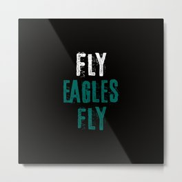 Fly Eagles Fly Metal Print