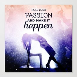Take your passion Canvas Print