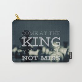 Come At The King, You Best Not Miss Carry-All Pouch