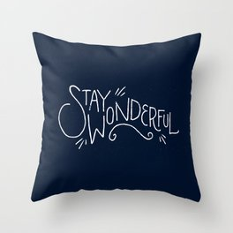 """Stay Wonderful"" Throw Pillow"