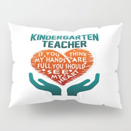 Kindergarten Teacher Pillow Sham