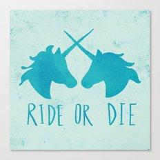 Ride or Die x Unicorns x Turquoise Canvas Print