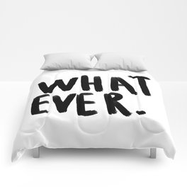 What ever - black and white Comforters
