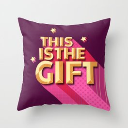 THIS IS THE GIFT - christmas typography Throw Pillow