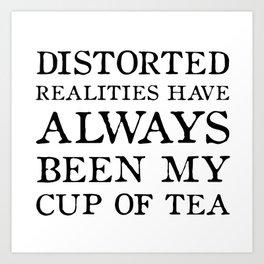 Distorted Realities - Virginia Woolf quote for tea drinker! Art Print