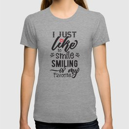 T-shirt/ I just like to smile T-shirt