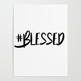 Hashtag blessed Poster