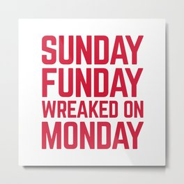 Sunday Funday Funny Quote Metal Print