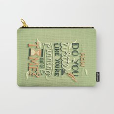 Write like you're running out of time Carry-All Pouch
