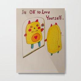 It's OK to Love Youself Metal Print