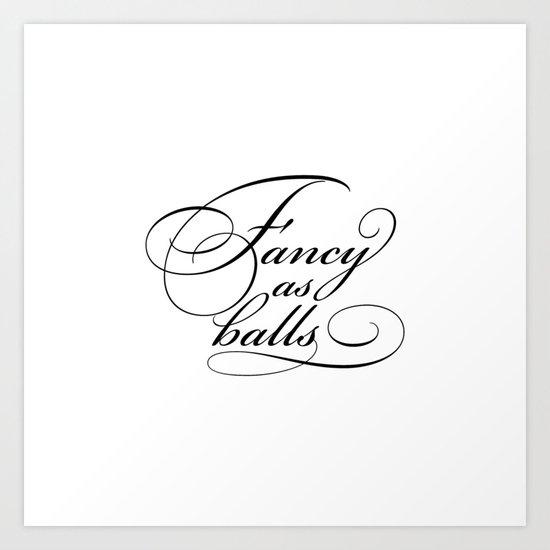 """""""Fancy as balls"""" White Art Print"""