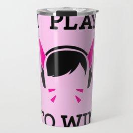 I Play to Win - D.Va Travel Mug