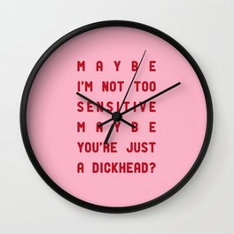 maybe i'm not too sensitive Wall Clock