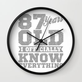 87 Years Old, Know Everything 87th Birthday Gift Wall Clock