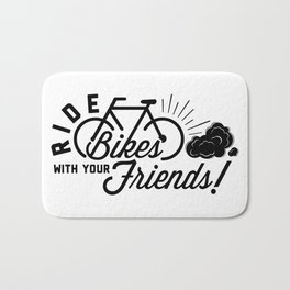 Ride Bikes With Your Friends Bath Mat
