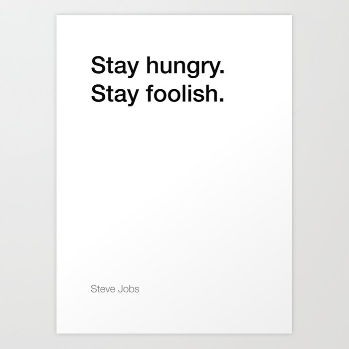 Steve Jobs Quote About Staying Hungry And Foolish White Edition