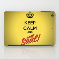 better call saul iPad Cases featuring Keep Calm and Call Saul | Better Call Saul | Breaking Bad | Saul Goodman by Tom Storrer