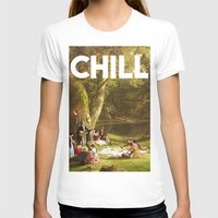 chill T-shirts featuring Chill by eARTh
