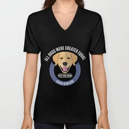 All Dogs Were Created Equal - Then God Made Golden Retrievers Unisex V-Neck