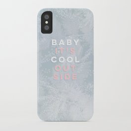 Baby it's Cool Outside! iPhone Case