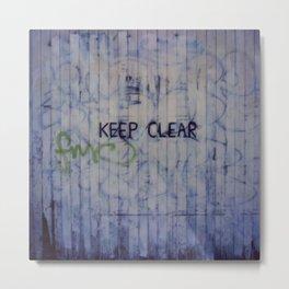 Keep Clear Metal Print