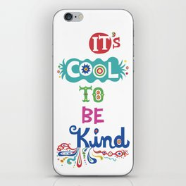 It's Cool To Be Kind iPhone Skin