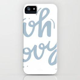 Oh Boy iPhone Case
