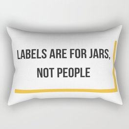 Labels are for Jars, not People Rectangular Pillow