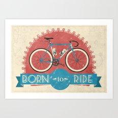 Born to Ride Art Print
