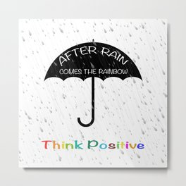Quote. After rain comes the rainbow, think positive Metal Print