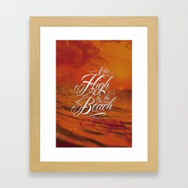 Get high by the beach Framed Art Print