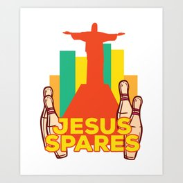 Jesus Spares Bowling Team Christian Gift print Art Print