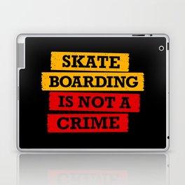 Skateboarding is not a crime Laptop & iPad Skin