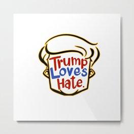 trump love hate shirt Metal Print