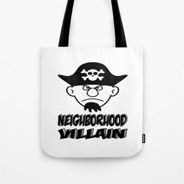Neighborhood Villain Tote Bag