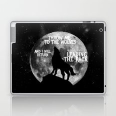 Throw me to the Wolves and i will return Leading the Pack Laptop & iPad Skin