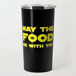 May the Food be with you Travel Mug