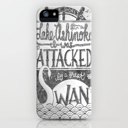 Attacked By A Swan iPhone Case