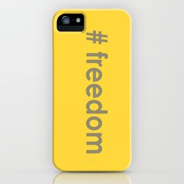 All I want Is Freedom iPhone Case