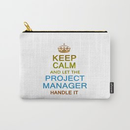 Let The Project Manager Handle it Carry-All Pouch