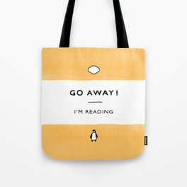 Go Away! I'm Reading - Penguin Classic Book - Book Lover, Book Quote Tote Bag