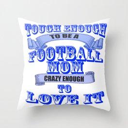 tough enough to be a football mom Throw Pillow