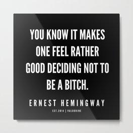 47  |Ernest Hemingway Quote Series  | 190613 Metal Print