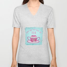 You Are My Cup Of Tea Unisex V-Neck
