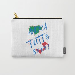 Italy - Andra Tutto Bene! Everything Will Be All Right Carry-All Pouch