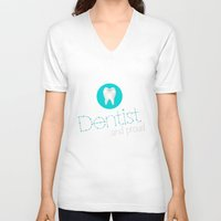 dentist V-neck T-shirts featuring Dentist and proud by Ezarok