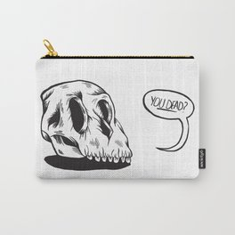 YOU DEAD ? Carry-All Pouch